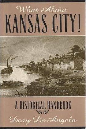 What About Kansas City! A Historical Handbook