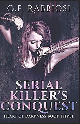 Serial Killer's Conquest: A Dark Erotic Romance (Heart Of Darkness)