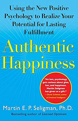 Authentic Happiness: Using The New Positive Psychology To Realize Your Potential