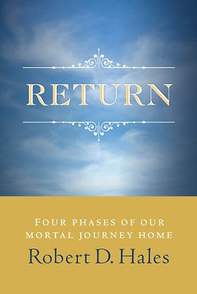 Return: Four Phases Of Our Mortal Journey Home
