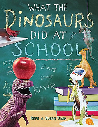 What the Dinosaurs Did at School (What the Dinosaurs Did, 2)