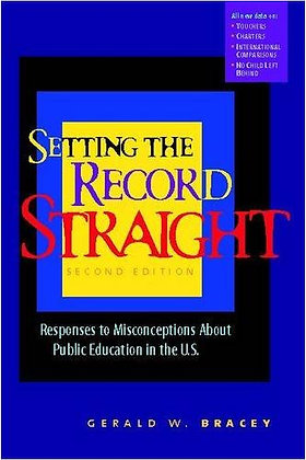 Setting The Record Straight: Responses To Misconceptions About Public Education
