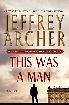 This Was A Man: The Final Volume Of The Clifton Chronicles, Book 7)