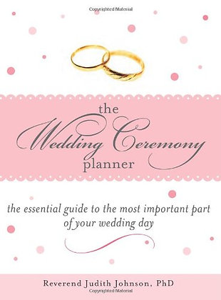 The Wedding Ceremony Planner: The Essential Guide To The Most Important Part Of