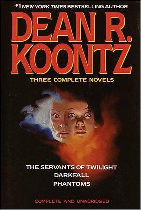 Three Complete Novels (The Servants Of Twilight / Darkfall / Phantoms)