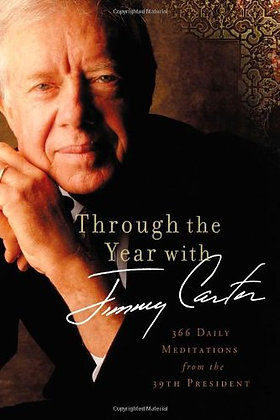 Through the Year with Jimmy Carter: 366 Daily Meditations from the 39th Presiden
