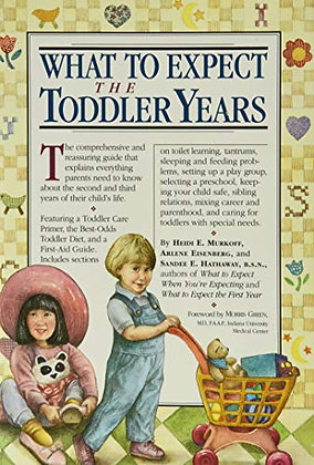 What to Expect The Toddler Years by Arlene Eisenberg (1994-01-11)