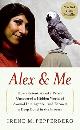 Alex & Me: How A Scientist And A Parrot Uncovered A Hidden World Of Animal Intel