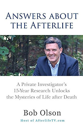 Answers About The Afterlife: A Private Investigator'S 15-Year Research Unlocks T