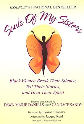 Souls Of My Sisters: Black Women Break Their Silence, Tell Their Stories And Hea