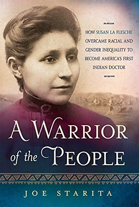 A Warrior Of The People: How Susan La Flesche Overcame Racial And