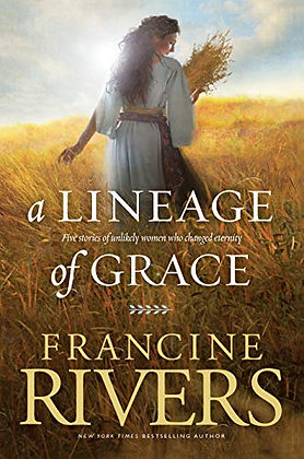 A Lineage Of Grace: Biblical Stories Of 5 Women In The Lineage Of Jesus - Tamar,