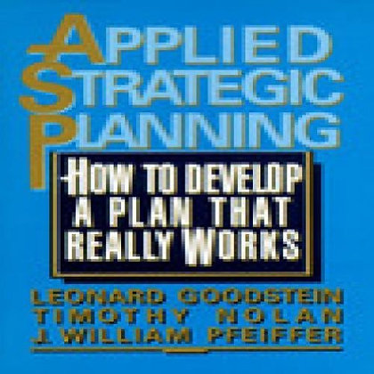 Applied Strategic Planning How to Develop a Plan That Really Works 1st Edition