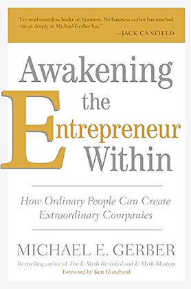 Awakening The Entrepreneur Within: How Ordinary People Can Create Extraordinary