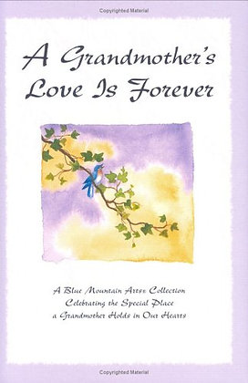 A Grandmother'S Love Is Forever: A Blue Mountain Arts Collection Celebrating The