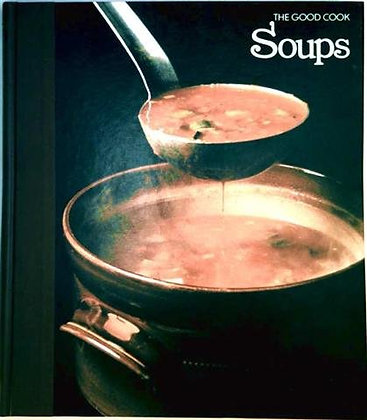 Soups (The Good Cook Techniques & Recipes Series)
