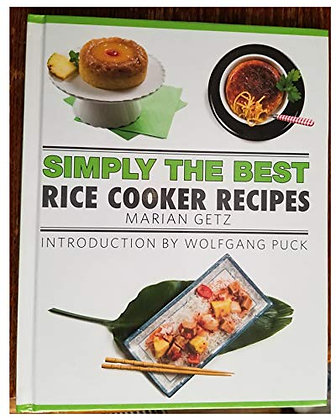 Simply The Best: Rice Cooker Recipes Cookmarian Getz (Author), Wolfgang Puck (20