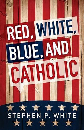Red, White, Blue, And Catholic