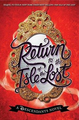 Return To The Isle Of The Lost (A Descendants Novel, Book 2): A Descendants Nove