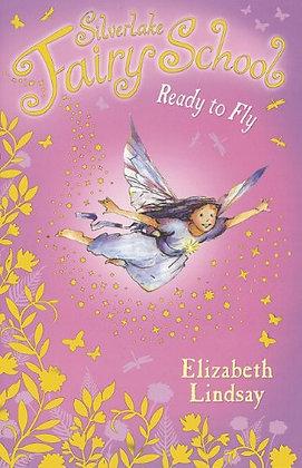 Ready to Fly (Silverlake Fairy School)
