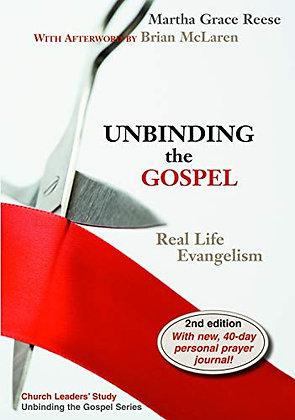 Unbinding The Gospel: Real Life Evangelism, 2Nd Edition