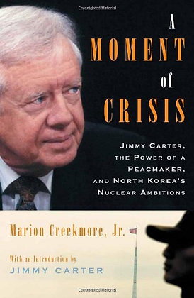 A Moment Of Crisis: Jimmy Carter, The Power Of A Peacemaker, And North Korea'S N