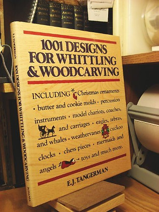 1001 Designs For Whittling & Woodcarving