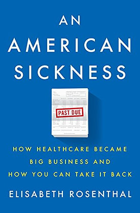 An American Sickness: How Healthcare Became Big Business And How You Can Take It