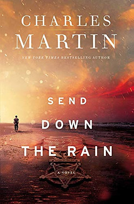 Send Down the Rain: New from the author of The Mountain Between Us and the New Y