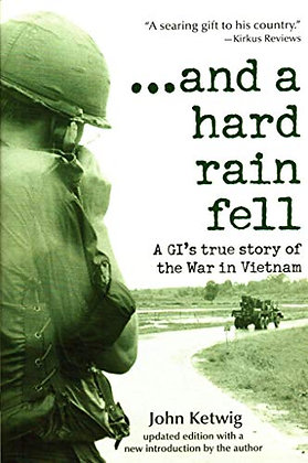 And A Hard Rain Fell: A Gi's True Story Of The War In Vietnam, Updated Edition
