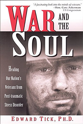 War And The Soul: Healing Our Nation'S Veterans From Post-Traumatic Stress Disor