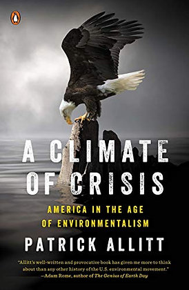 A Climate Of Crisis: America In The Age Of Environmentalism (Penguin History Ame