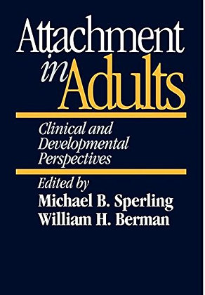 Attachment In Adults: Clinical And Developmental Perspectives