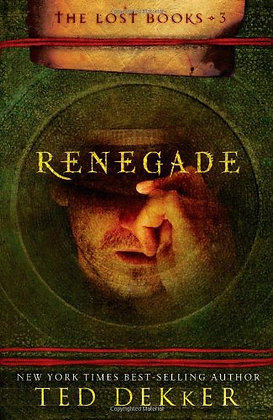 Renegade (The Lost Books, Book 3) (The Books Of History Chronicles)