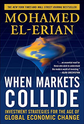 When Markets Collide: Investment Strategies For The Age Of Global Economic Chang
