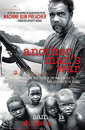 Another Man'S War: The True Story Of One Man'S Battle To Save Children In The Su