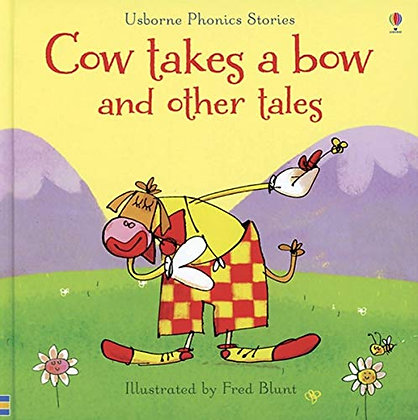 Usborne Phonics Readers : Cow Takes a Bow and Other Tales (CV)