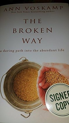 SIGNED COPY - The Broken Way By Ann Voskamp
