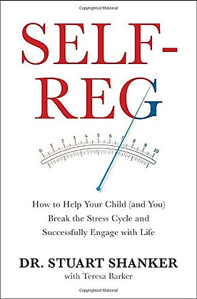 Self-Reg: How to Help Your Child (and You) Break the Stress Cycle and Successful