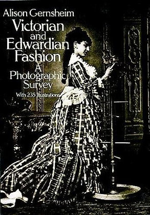 Victorian and Edwardian Fashion: A Photographic Survey (Dover Fashion and Costum