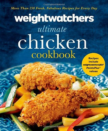 Weight Watchers Ultimate Chicken Cookbook: More Than 250 Fresh, Fabulous Recipes