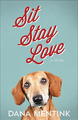 Sit, Stay, Love: A Novel for Dog Lovers (Love Unleashed)