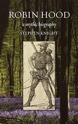 Robin Hood: A Mythic Biography
