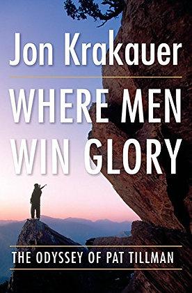 Where Men Win Glory: The Odyssey Of Pat Tillman