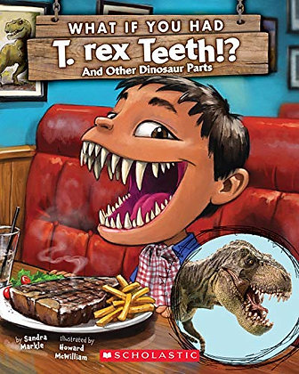 What If You Had T. Rex Teeth?: And Other Dinosaur Parts