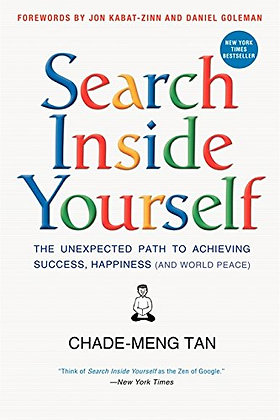 Search Inside Yourself: The Unexpected Path to Achieving Success, Happiness (and