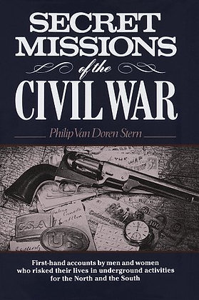 Secret Missions Of The Civil War