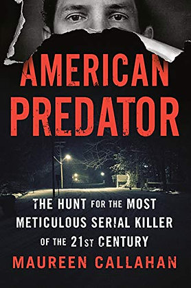 American Predator: The Hunt for the Most Meticulous Serial Killer of the 21st Ce