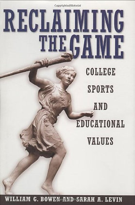 Reclaiming The Game: College Sports And Educational Values (The Wi