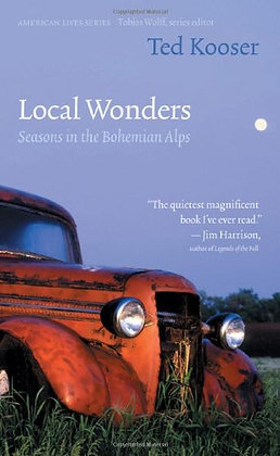 SIGNED COPY - Local Wonders: Seasons In The Bohemian Alps (American Lives)